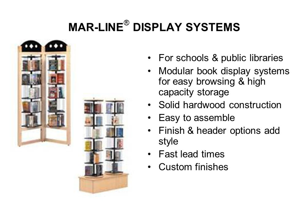 Mar-Line Oak Shelving Single Face or Double Face Shelving w/add-on options 1 panels of multi-ply veneer w/3/8 solid oak edge Starter unit includes 2 end panels, top, shelves, base and optional back or center divider Light Oak, Medium Oak or Cherry stains –custom stains also available