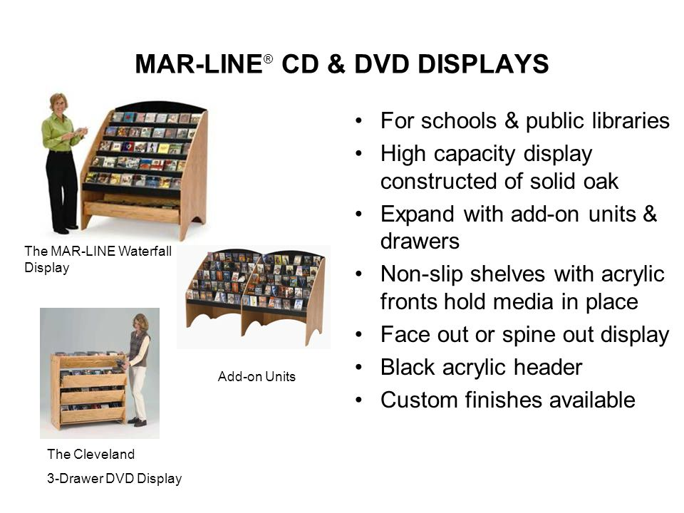 MAR-LINE ® BOOK TRUCKS For schools & public libraries Designer Styling Heavy-duty construction Shelving options With or without slider block system Custom finishes available 10-yr Anti-Warpage Guarantee Built in book supports Locking Casters