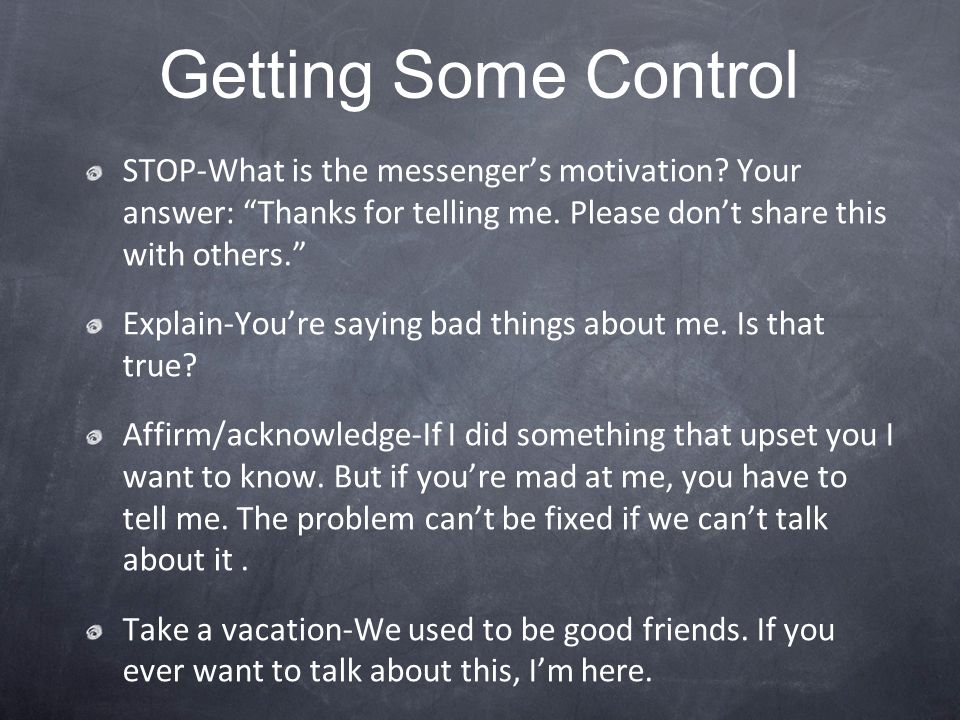 STOP-What is the messengers motivation? Your answer: Thanks for telling me. Please dont share this with others. Explain-Youre saying bad things about