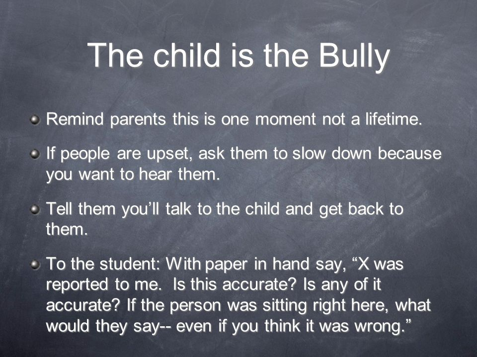 Remind parents this is one moment not a lifetime. If people are upset, ask them to slow down because you want to hear them. Tell them youll talk to th