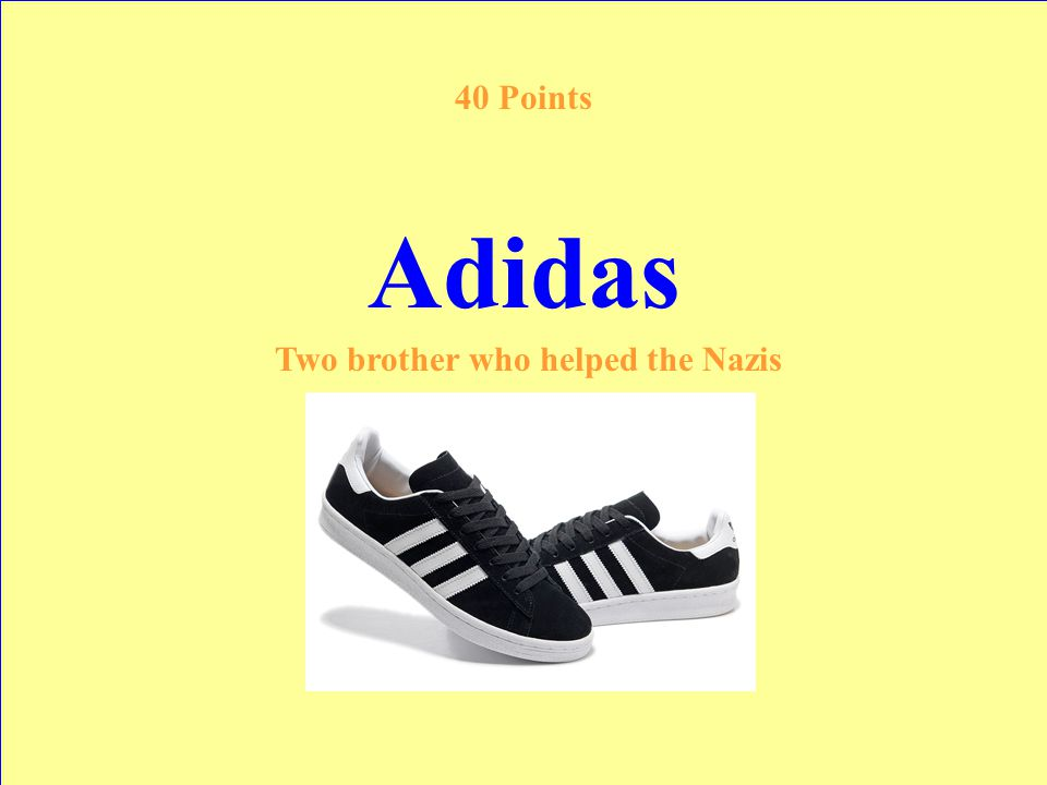 This sneaker company started in Germany by two brothers who later hated each other 40 Points Answer
