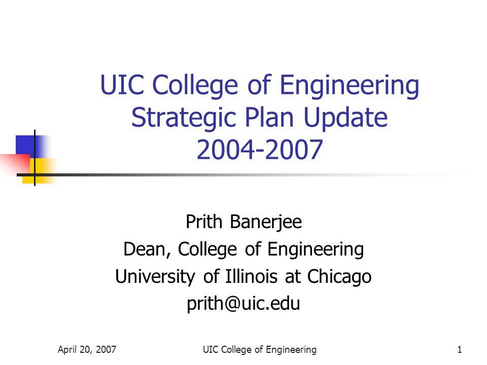 April 20, 2007UIC College of Engineering12 Wexler Chair in Information Technology College of Engineering received a $2 million Chair in Information Technology from Peter and Deborah Wexler in Dec.