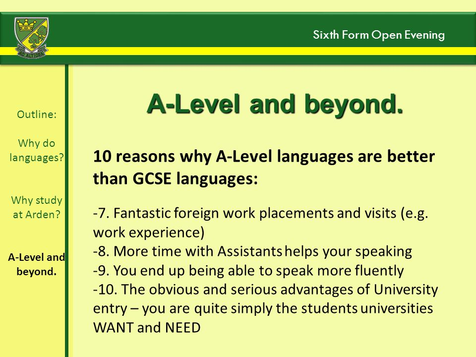 Outline: Why do languages. Why study at Arden. A-Level and beyond.