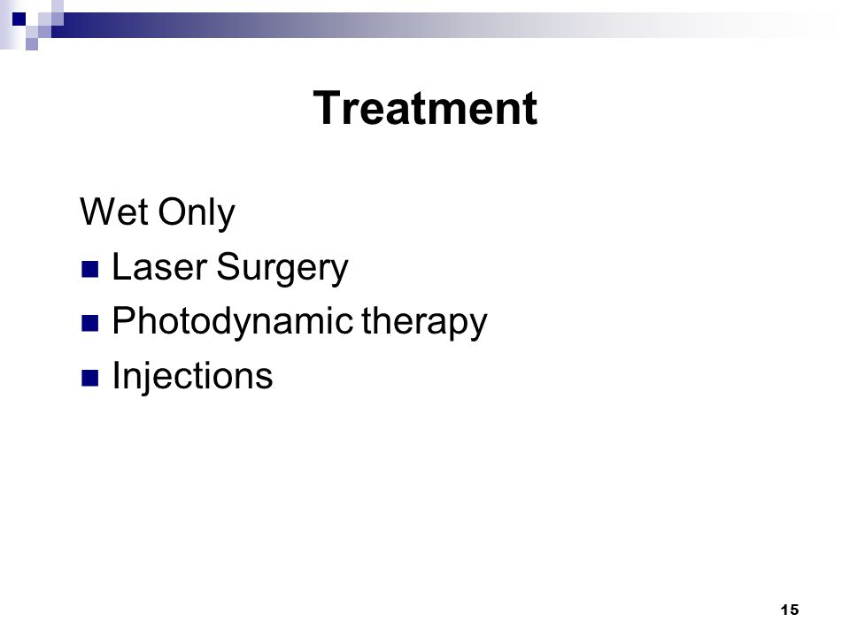 15 Treatment Wet Only Laser Surgery Photodynamic therapy Injections