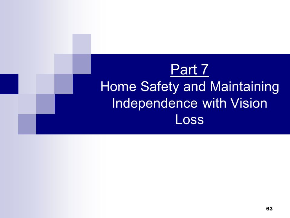63 Part 7 Home Safety and Maintaining Independence with Vision Loss