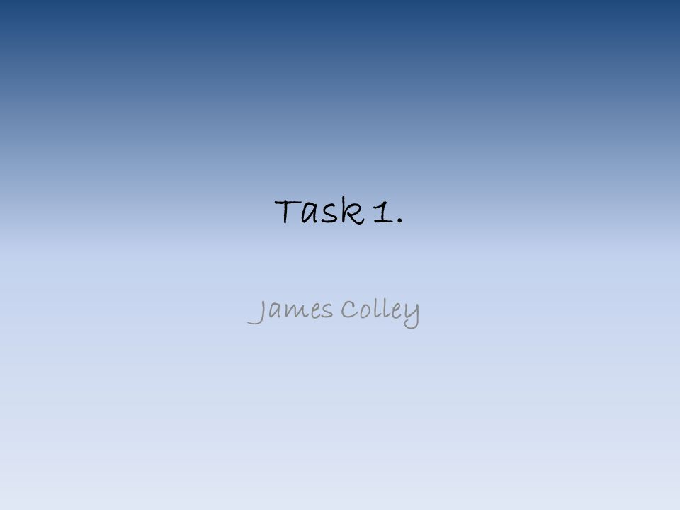 Task 1. James Colley