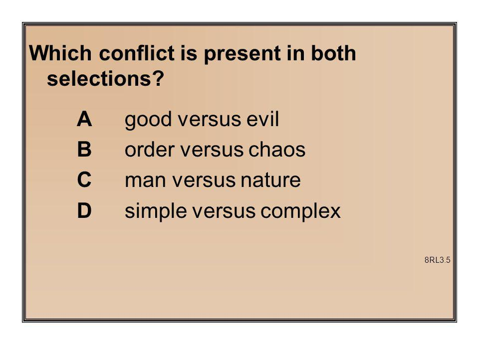 Which conflict is present in both selections.