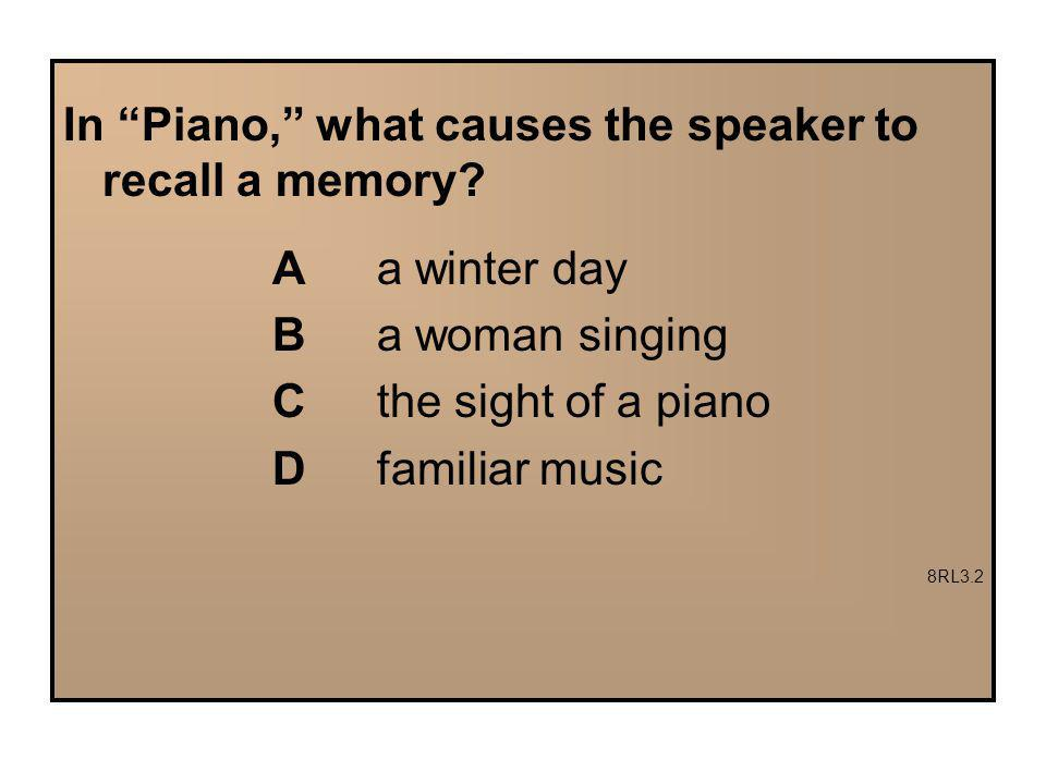 In Piano, what causes the speaker to recall a memory.