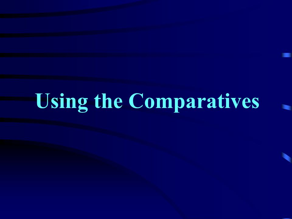 Give the comparatives of the following adjectives: 1.