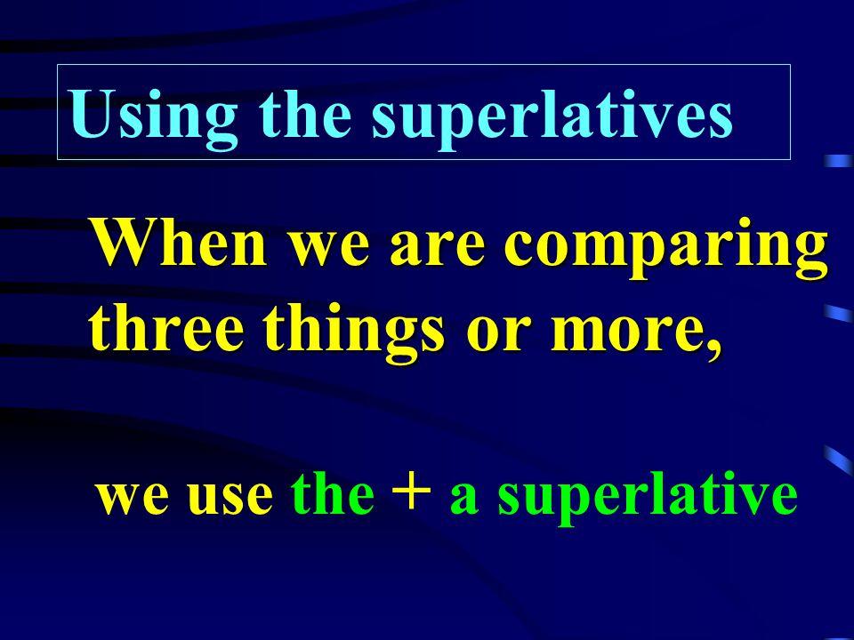 The Superlatives Part II