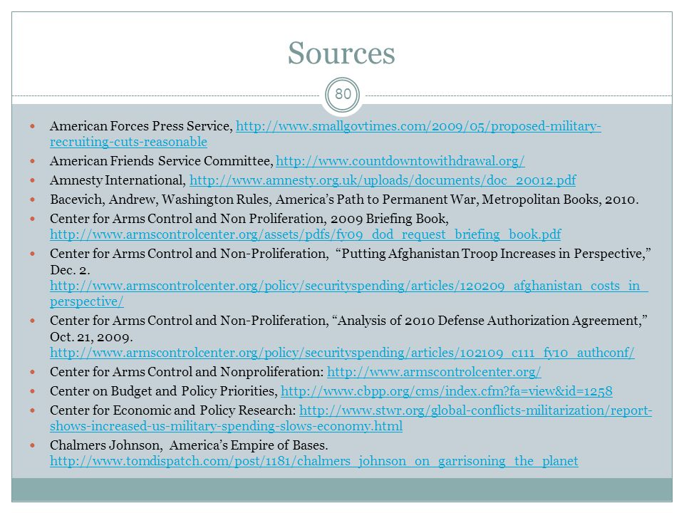 Sources American Forces Press Service, http://www.smallgovtimes.com/2009/05/proposed-military- recruiting-cuts-reasonablehttp://www.smallgovtimes.com/