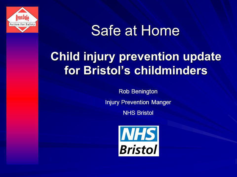 This presentation: Injuries in Bristol Injuries and child development 0-6 months Toddlers Growing older Parents Preventing injuries