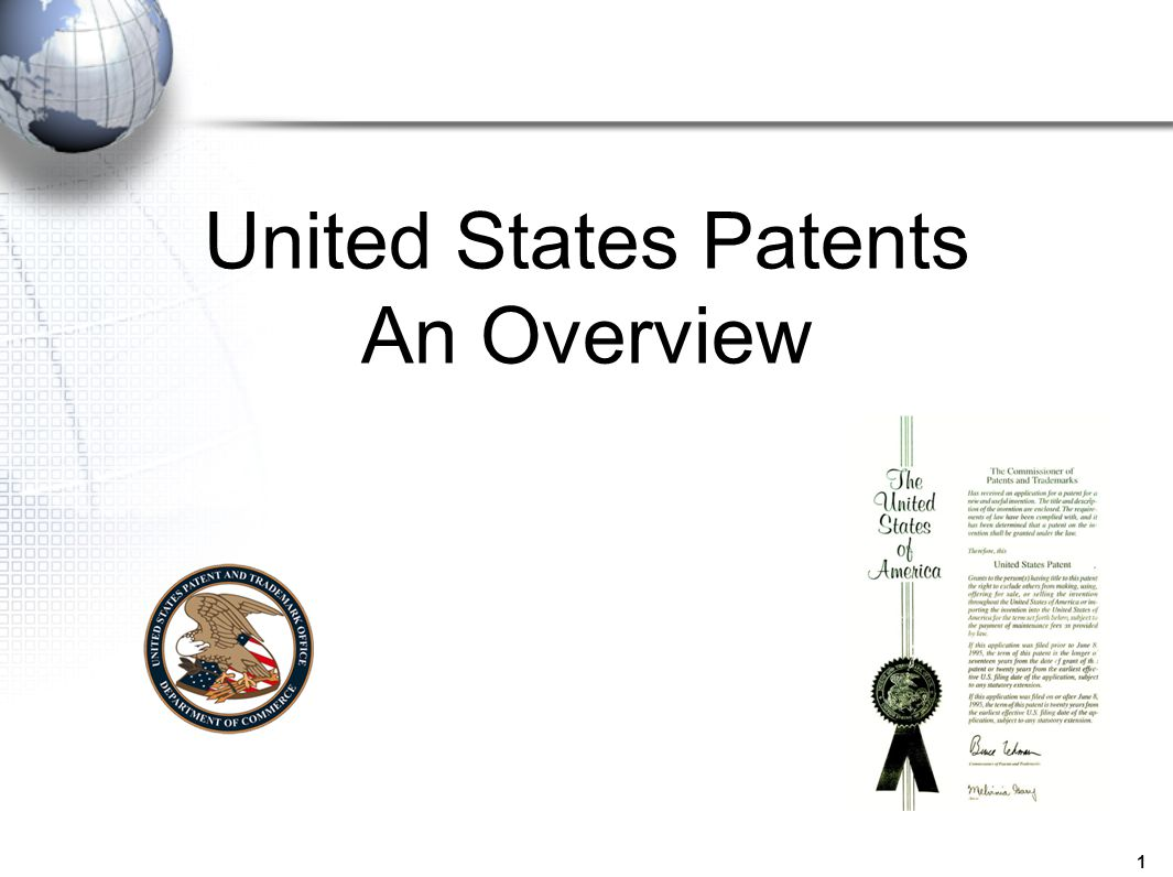 1 United States Patents An Overview