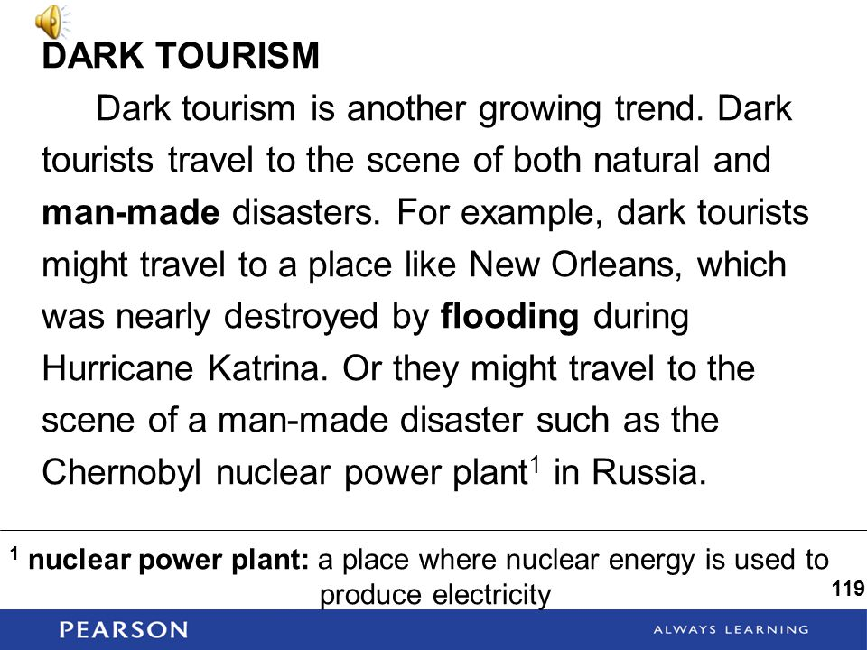 DARK TOURISM Dark tourism is another growing trend.