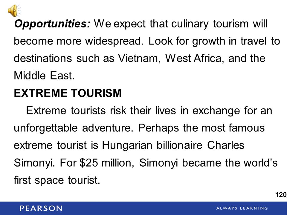 Opportunities: We expect that culinary tourism will become more widespread.