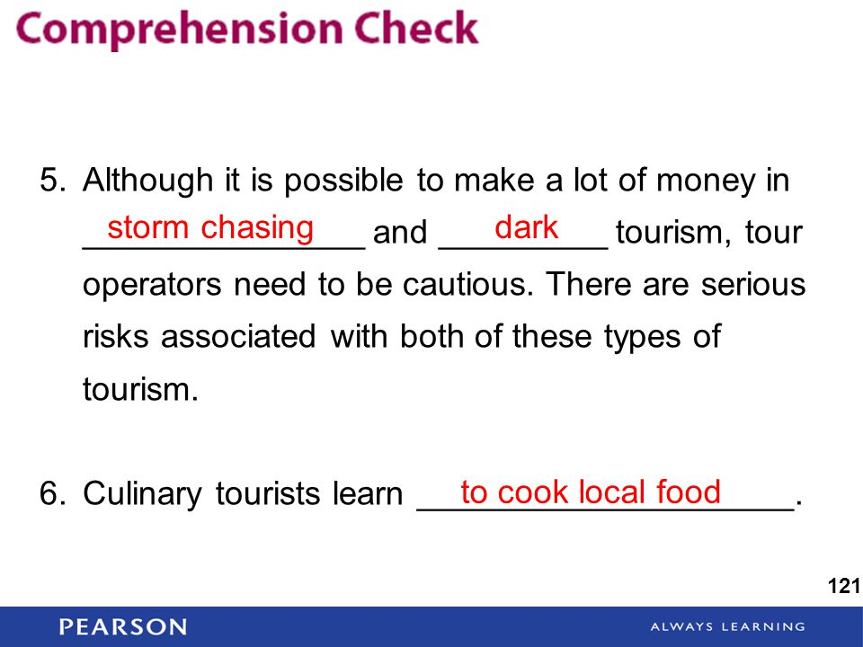 5.Although it is possible to make a lot of money in _______________ and _________ tourism, tour operators need to be cautious.