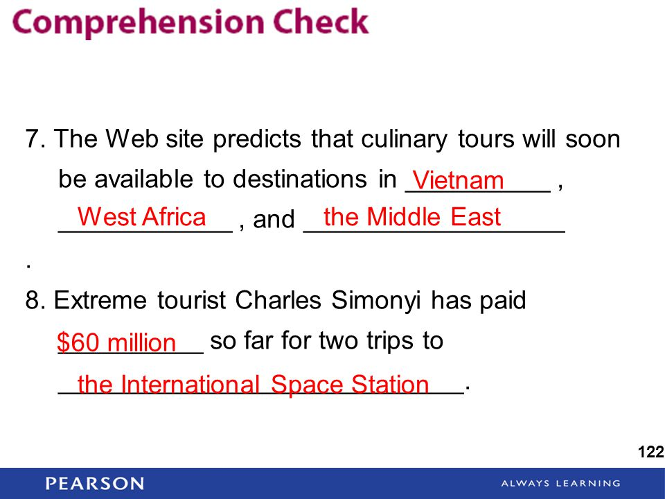 7. The Web site predicts that culinary tours will soon be available to destinations in __________, ____________, and __________________. 8. Extreme to