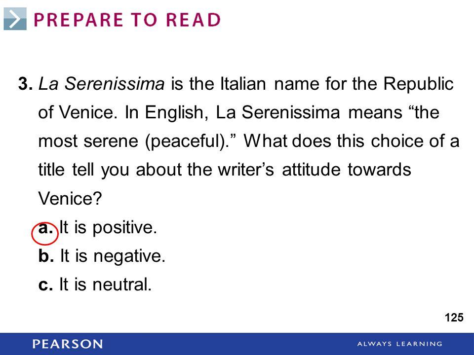 125 3. La Serenissima is the Italian name for the Republic of Venice.