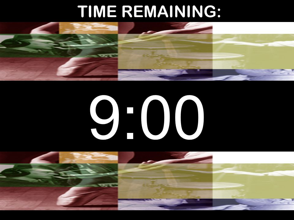 TIME REMAINING: 9:00