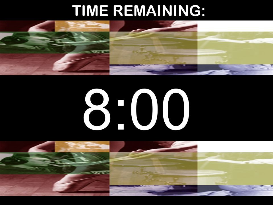 TIME REMAINING: 8:00