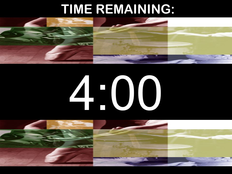 TIME REMAINING: 4:00