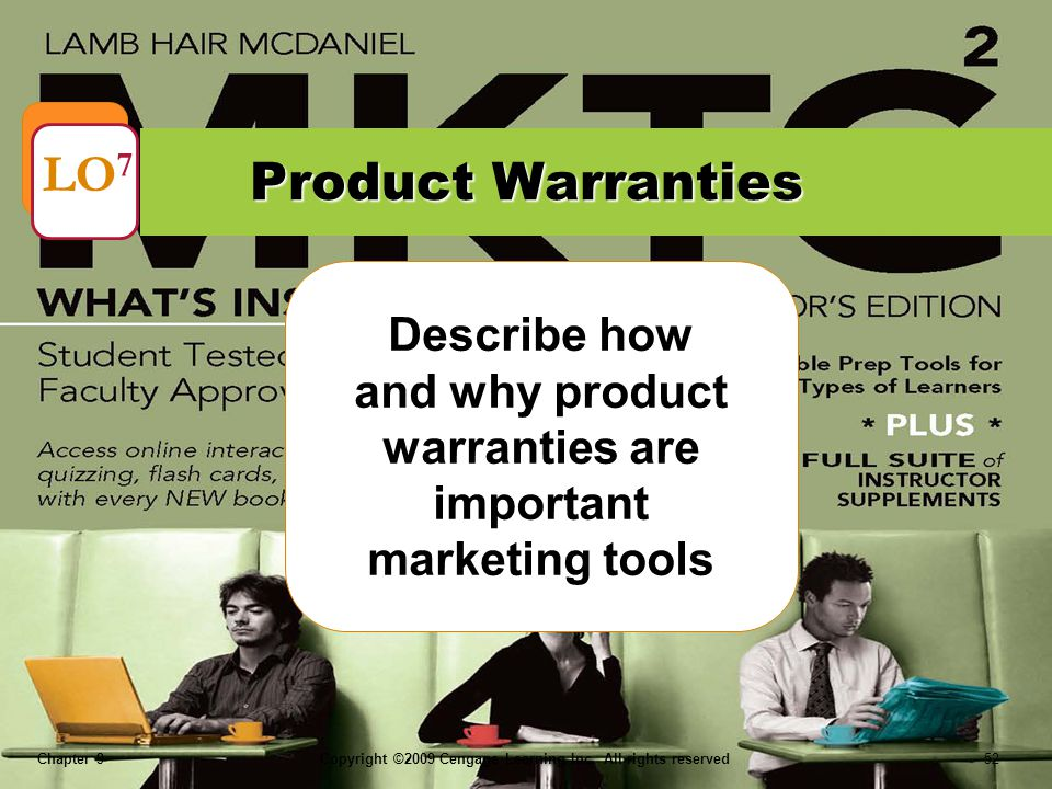 Chapter 9Copyright ©2009 Cengage Learning Inc. All rights reserved 52 Describe how and why product warranties are important marketing tools Product Wa