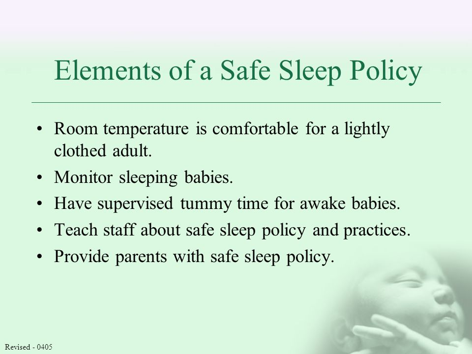 Elements of a Safe Sleep Policy Room temperature is comfortable for a lightly clothed adult.