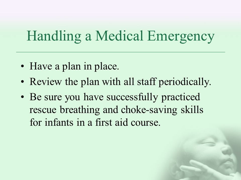 Handling a Medical Emergency Have a plan in place.