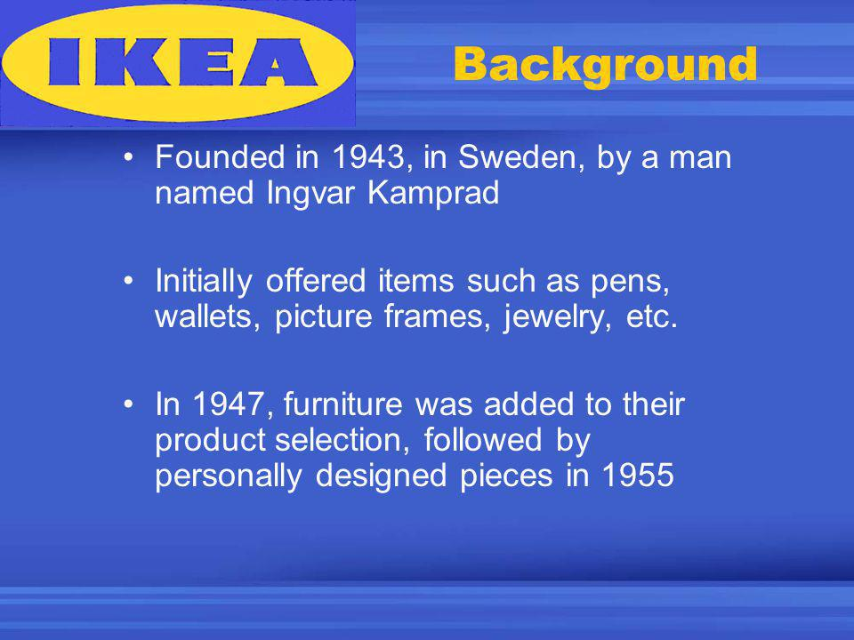 General Information Defined as a lifestyle furniture store Known for selling disassembled furniture Operates 253 stores, in 35 countries (with the majority being in Europe, the U.S., Asia, Canada, & Australia) 70% of IKEAs annual marketing budget is consumed by their catalogue