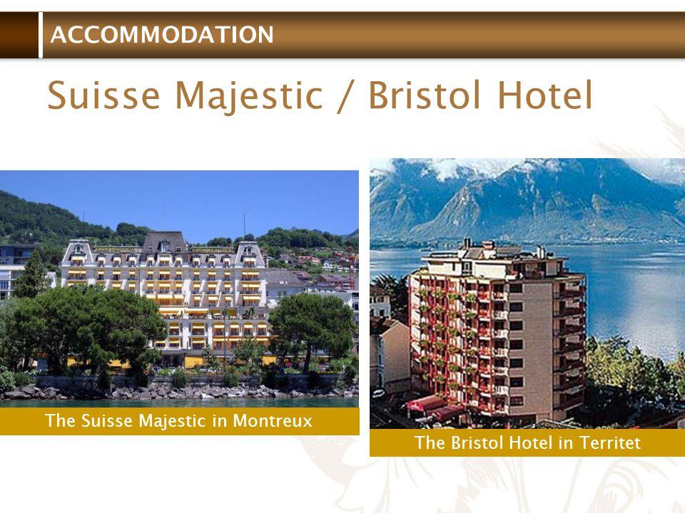 ACCOMMODATION Suisse Majestic / Bristol Hotel The Suisse Majestic in Montreux The Bristol Hotel in Territet