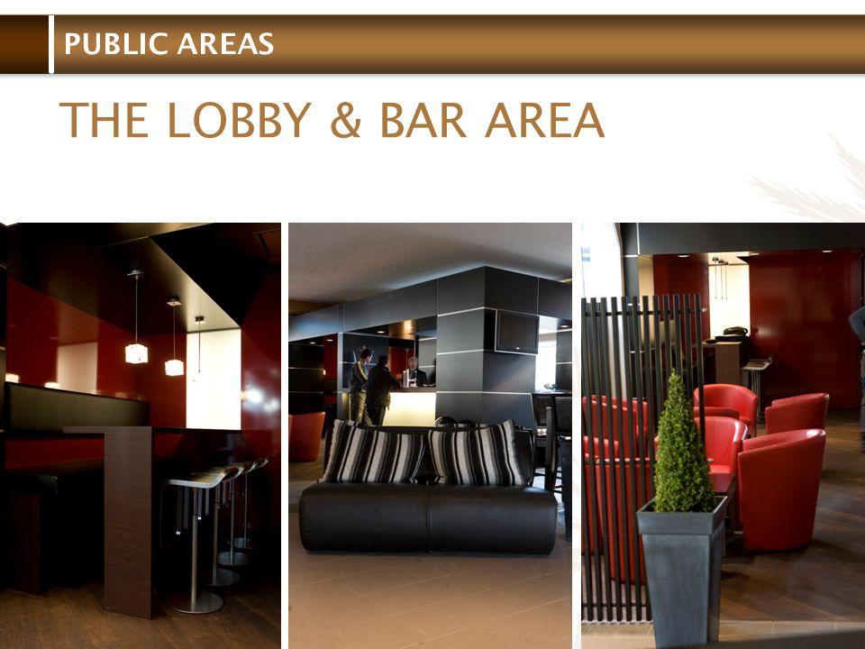 PUBLIC AREAS THE LOBBY & BAR AREA