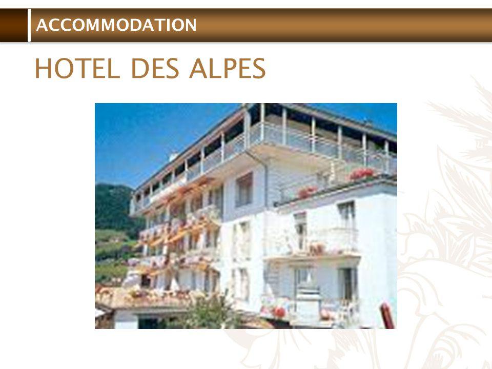 ACCOMMODATION HOTEL DES ALPES