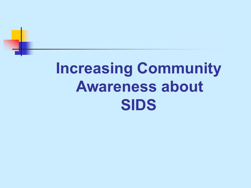 Increasing Community Awareness about SIDS