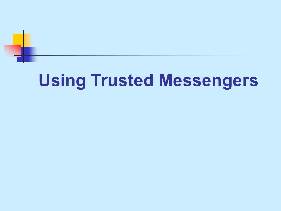 Using Trusted Messengers