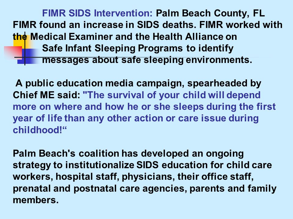] FIMR SIDS Intervention: Palm Beach County, FL FIMR found an increase in SIDS deaths.