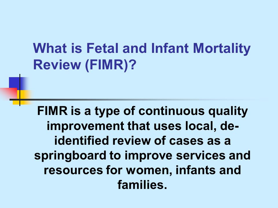 What is Fetal and Infant Mortality Review (FIMR).