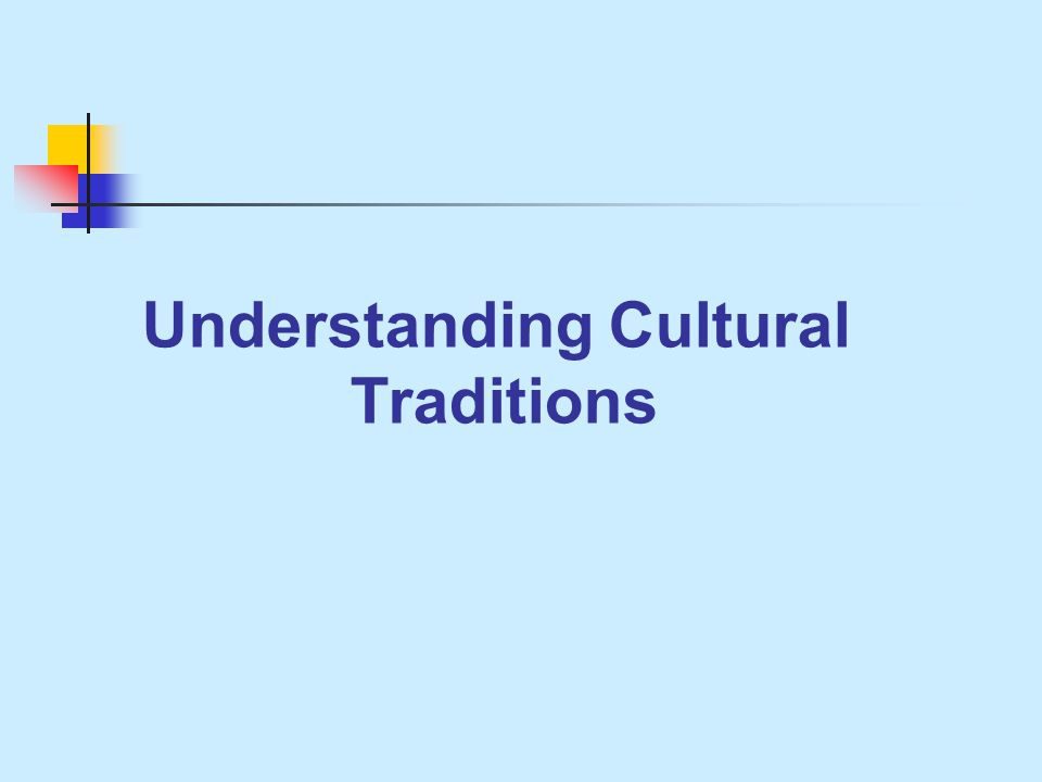 Understanding Cultural Traditions