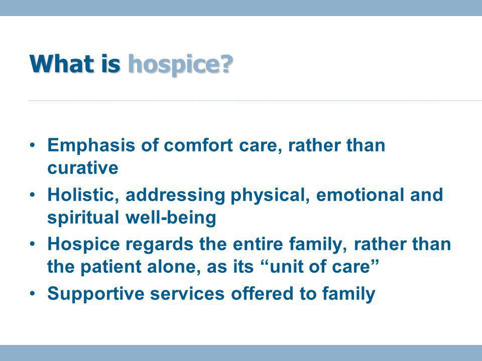 What is hospice.