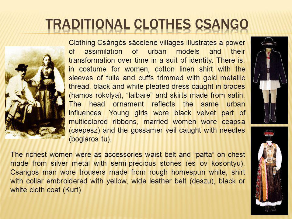 Clothing Csángós săcelene villages illustrates a power of assimilation of urban models and their transformation over time in a suit of identity.