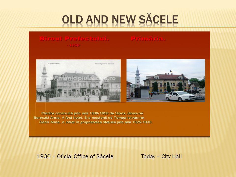 1930 – Oficial Office of Săcele Today – City Hall