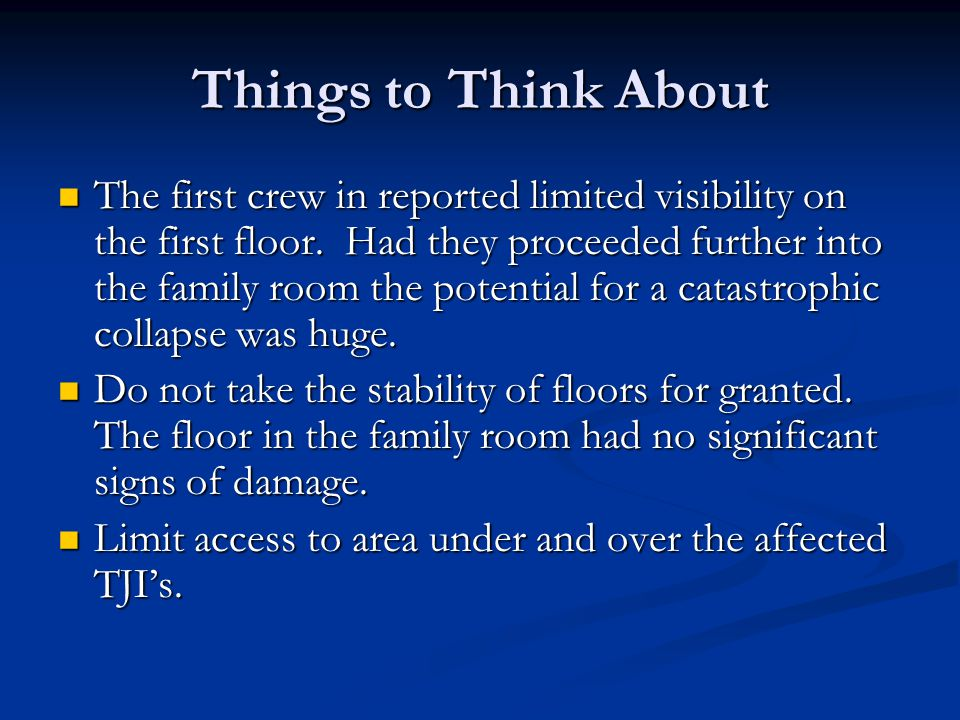 Things to Think About The first crew in reported limited visibility on the first floor.