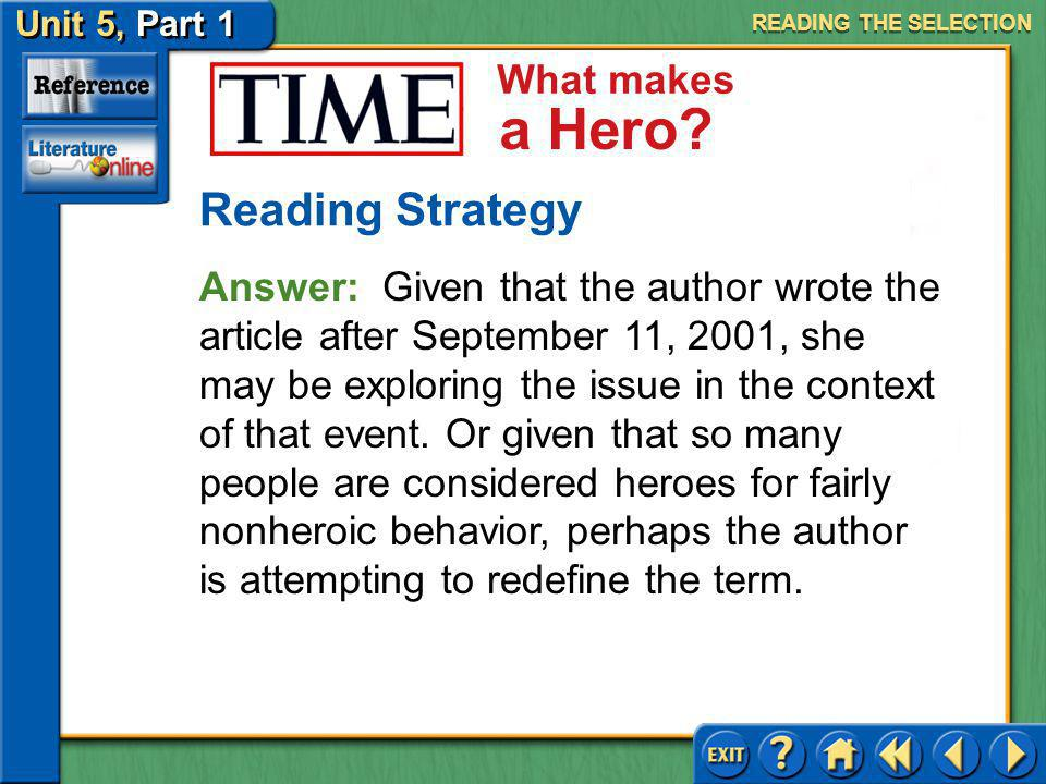 Unit 5, Part 1 TIME: What Makes a Hero What makes a Hero? Interpreting Effective readers interpret what they read based on their understanding of the
