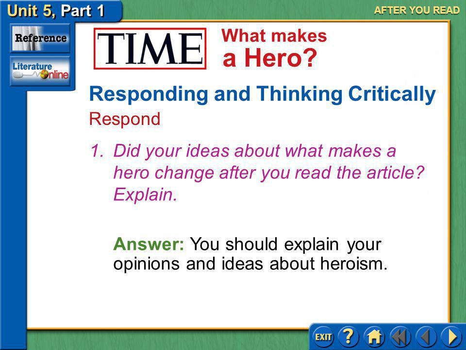 Unit 5, Part 1 TIME: What Makes a Hero What makes a Hero?