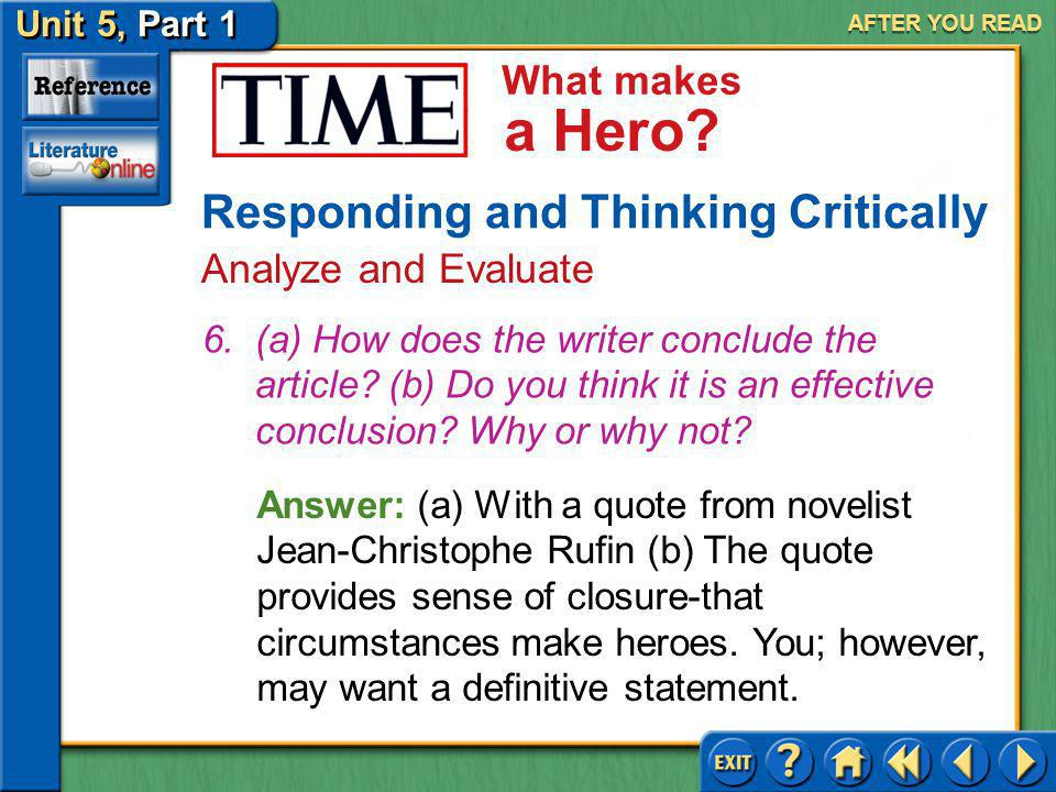 Unit 5, Part 1 TIME: What Makes a Hero What makes a Hero? AFTER YOU READ Responding and Thinking Critically Analyze and Evaluate Answer: A land that n