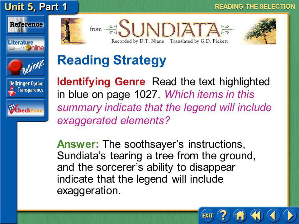 Unit 5, Part 1 Sundiata Acts of Courage Keep these questions in mind as you read: How does Sundiata react to injustice? Is he a warrior or a peacemake