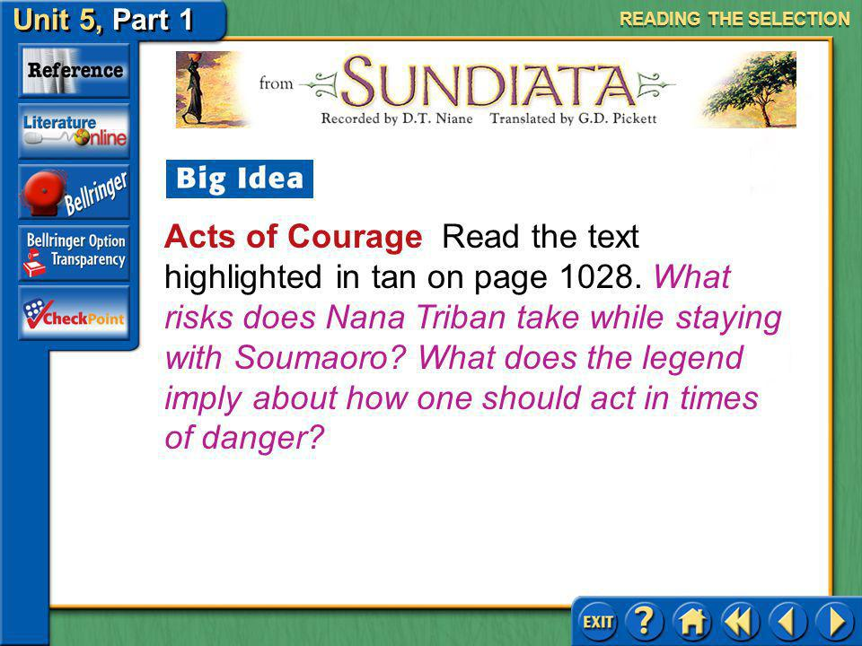 Unit 5, Part 1 Sundiata Dialogue Read the text highlighted in purple on page 1027. What does Nana Triban wish to convey to her half-brother? Literary