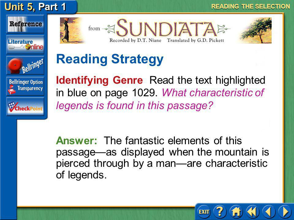 Unit 5, Part 1 Sundiata Dialogue Read the text highlighted in purple on page 1029. Why does Balla Fasséké ask this question? Literary Element READING