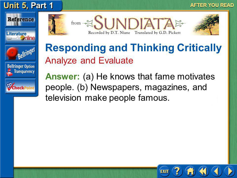 Unit 5, Part 1 Sundiata AFTER YOU READ Responding and Thinking Critically Analyze and Evaluate 5.(a) What knowledge of human nature does Balla Fasséké