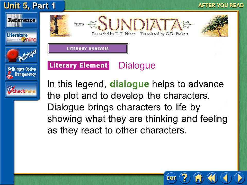 Unit 5, Part 1 Sundiata AFTER YOU READ Responding and Thinking Critically Connect Answer: People do great things because they hope for recognition, or