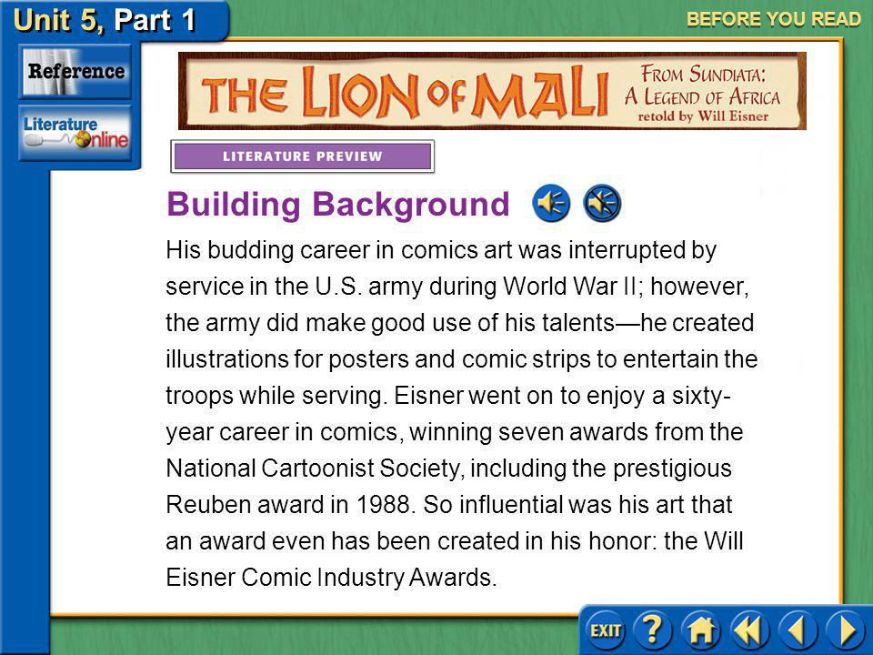 Unit 5, Part 1 Visual Perspective: The Lion Mali BEFORE YOU READ Will Eisner, an acclaimed graphic novel artist most famous for the character the Spir